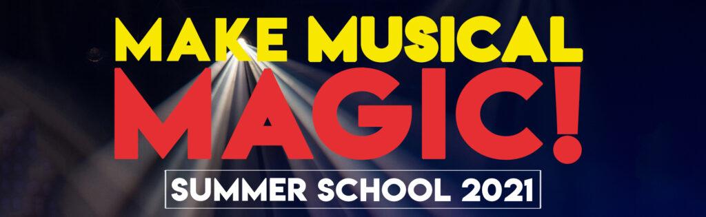 Make Musical Magic! Summer School 2021